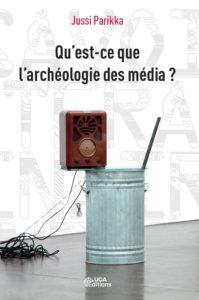 archéologie des média jussi parikka
