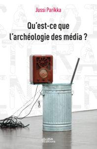 Qu'est-ce que l'archéologie des média ? Préface